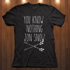 You Know Nothing Jon Snow Games of Throne T Shirt Women by Shaloom, $17.98