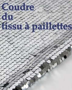 Coudre un tissu à paillettes