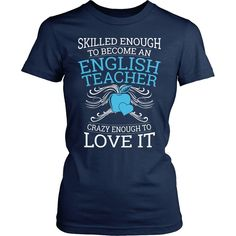 Skilled Enough to Become an English Teacher - Crazy Enough to Love It - Women's Shirt / Navy