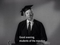 """""""Good Evening""""  -Alfred Hitchcock"""