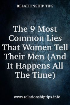 The 9 Most Common Lies That Women Tell Their Men (And It Happens All The Time)  #relationshipquotes #allaboutwomen #whatwomenwant #breakup #relationship Human Instincts, Relationship Blogs, What Women Want, Most Common, Breakup, Self, Shit Happens, Breaking Up