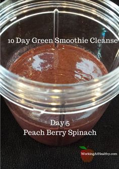 Day 5 of the 10 Day Green Smoothie Cleanse.  Peach Berry Spinach