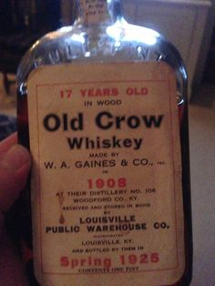 Old Crow Whiskey 1908-1925 W.A. Gaines & Co. Louisville, KY posted by Steven Sandman on the Bourbon Exchange forum on FB