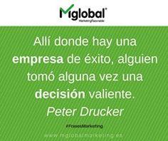 Allí donde hay una empresa de éxito, alguien tomó alguna vez una decisión valiente. Peter Drucker #frases #citas #quotes #MarketingRazonable #FrasesMarketing