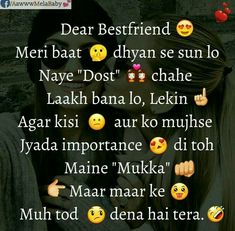 Sachi ehda he karna Mai agar koi hor friend nu importance dete. Best Friends Forever Quotes, Friend Love Quotes, Best Friend Quotes Funny, Besties Quotes, Birthday Quotes For Best Friend, Crazy Girl Quotes, Cute Funny Quotes, Funny Memes, Girly Attitude Quotes
