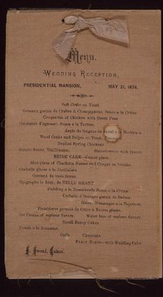 Menu for wedding dinner of Nellie Grant and Algernon Sartoris, 1874. Missouri History Museum. collections.mohistory.org #wedding #grant #victorianwedding #whitehouse #ulyssessgrant #vintagewedding