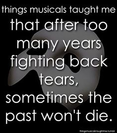 Things Musicals Taught Me: Christine Daae can't get rid of the Phantom by forgetting her father!!