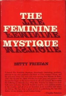 The Feminine Mystique — Betty Friedan. Required reading for anyone curious about what happened to women after we won the right to vote. Spoiler: they decided to play house and raise more children who would aspire to play house. This book changed our country.