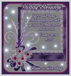 Friday Blessings ~~J Friday Weekend, Friday Morning, Good Friday, Good Morning, Sunday, Weekend Greetings, Then Sings My Soul, Biblical Womanhood, Blessed Quotes