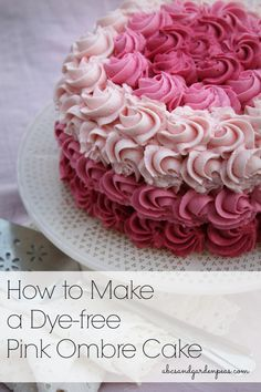 How to make a lovely pink ombre cake with no artificial food dyes. #dyefree #baking via www.abcsandgardenpeas.com