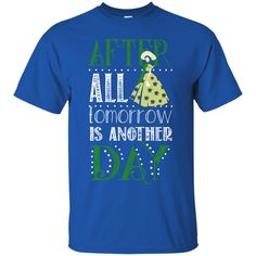 Day T-shirts After All Tomorrow Is Another Day Shirts Hoodies Sweatshirts