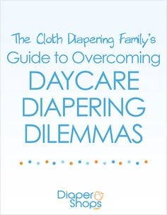 Cloth diapering in daycare.