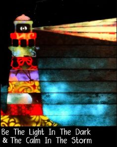 Be The Light in The Dark - Lighthouse