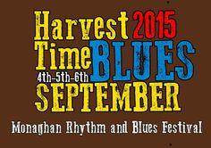 Monaghan Harvest Blues Festival September 4th - 6th 2015 http://www.harvestblues.ie/HOME