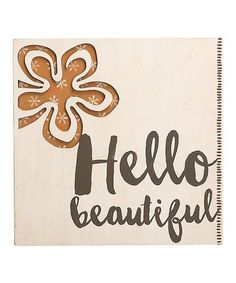 Look what I found on #zulily! 'Hello Beautiful' Wall Art #zulilyfinds