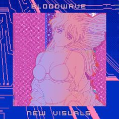 bl00dwave - New Visuals