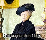 Dowager Countess of Grantham (aka Violet Crawley  of Downton Abbey)