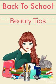 Back to school beauty tips @towardbeauty