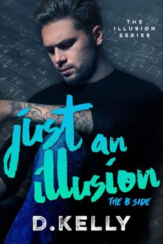 Just An Illusion.    Just An Illusion  The B Side (Illusion Series  Book 2)  Cover Design: Regina Wamba / Mae I Design and Photography  Release Date: March 30 2017    Synopsis  Three life-altering months   Thats how long its been since Amelia Greyson joined the Just an Illusion Tour with Bastards and Dangerous. Shes made new friends embraced her past and even found love.  Back on the road   Following a tragic situation Amelia is determined to hit the road put her life in order and finish the…