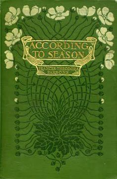 "Illustrated cover of an antique book, ""According to Season,"" by Frances Theodora Parsons #book #illustrated"