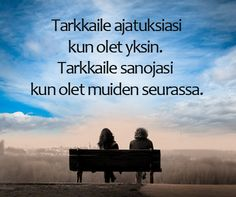 Finnish Words, Powerful Quotes, I Can Relate, Morning Quotes, Wise Words, Self, Knowledge, Wisdom, Thoughts