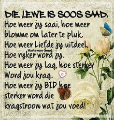 Die lewe is soos saad Truth Quotes, Bible Quotes, Me Quotes, Bible Verses, Good Morning Sister, Morning Wish, Christian Dating Advice, Goeie More, Afrikaans Quotes