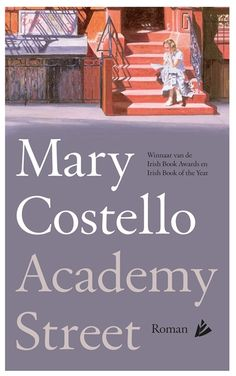 Academy Street - Mary Costello - roman - literatuur | Verblijdend en aangrijpend, ingehouden maar overweldigend – dit is een diep ontroerend verhaal over de zoektocht van een vrouw naar haar eigen plekje midden in het bruisende, rumoerige, fantastische New York. Academy Street wordt bezield door een soort dwingendheid. In elke zin zijn het ritme en de heftigheid van het innerlijk leven gevangen.