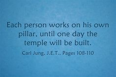 Each person works on his own pillar, until one day the temple will be built.