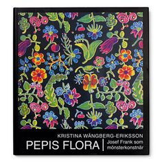His closest friends called Josef Frank Pepi, hence the Swedish title of the book: Pepis Flora. This book is about his textiles, wallpaper and carpets. Josef Frank, Space Books, Engineer Prints, Visual Texture, Textiles, Handmade Books, Design Reference, So Little Time, Art And Architecture