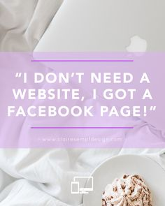"""I don't need a website, I got a Facebook page"""