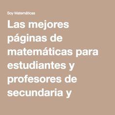 Las mejores páginas de matemáticas para estudiantes y profesores de secundaria y…