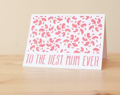 To The Best Mom Ever Card. Make It Now in Cricut Design Space