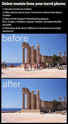 Remove Tourists From Travel Photos: To remove tourists from photos, place your camera on a tripod, snap 15 photos every 10 seconds, open them up in Photoshop, and pick File >Scripts > Statistics, and choose Median. Source: #photography