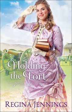********************     Regina Jennings  **********  The Fort Reno Series    Book 1: Holding the Fort   Amazon   Louisa Bell h...
