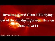 Giant UFO flying out of the sun during a solar flare on June 10 2014. Upload Youtuber myunhauzen74