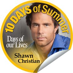 Days of Our Lives: 10 DAYS of Summer: Shawn Christian...What does Shawn Christian have to say about his character Dr. Daniel Jonas? Find out tonight and keep watching out 10 DAYS of summer!