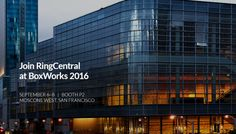 Join the RingCentral team at #BoxWorks 2016 next week in San Francisco! Stop by booth P2 to learn more about our complete #integration with #Box // #Business #Technology #Tradeshow #BoxWorks16 #CloudComputing #SaaS