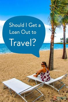 Should I Get a Loan Out to Travel? Is It Okay to Travel with Debt? My thoughts inside this post! Best Payday Loans, Long Term Loans, Loan Company, Get A Loan, Travel Checklist, Travel Quotes, Vacation Spots, Personal Finance, The Borrowers
