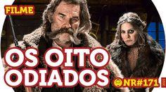 Os Oito Odiados - Filme - NERD RABUGENTO