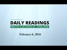 Daily Reading for Saturday, February 6th, 2016 HD video