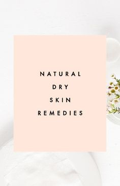 Natural Dry Skin Remedies | Clementine Daily