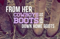 From her cowboy boots  quotes girl country boots