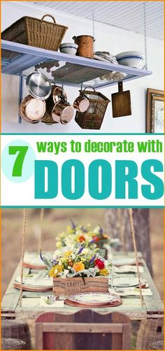 7 uses for old doors.  Create a cool accent piece for your home using old doors.  Creative ideas for crafting and decorating with doors.