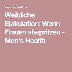 Weibliche Ejakulation: Wenn Frauen abspritzen - Men's Health Home Remedies Beauty, Wie Macht Man, Tabu, Love Culture, Sex And Love, Beauty Hacks, Wellness, Relationship, Messages