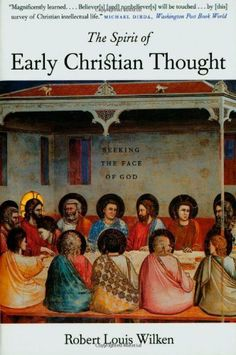 The Spirit of Early Christian Thought: Seeking the Face of God by Robert Louis Wilken. $13.70