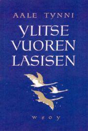 lataa / download YLITSE VUOREN LASISEN (NÄKÖISPAINOS) epub mobi fb2 pdf – E-kirjasto