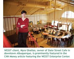Myra Ghattas, owner of Slate Street Cafe in Albuquerque, NM, was featured on a CNN Money blog post about the WESST Enterprise Center small business incubator.