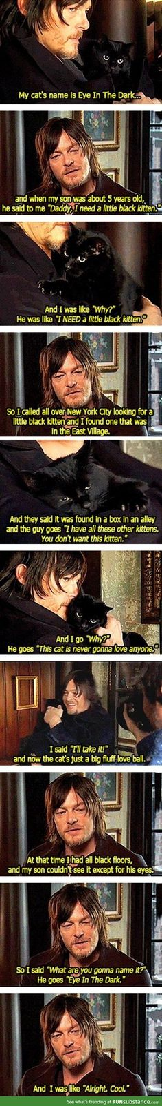 Norman Reedus' cat... Eye In The Dark. Awesome name!