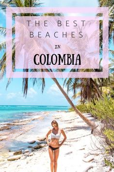 The best beaches in Colombia - the ultimate guide to the most beautiful beaches in Colombia and how to get there Columbia South America, South America Travel, Central America, Lombok, South America Destinations, Travel Destinations, Sri Lanka, Panama, Vietnam