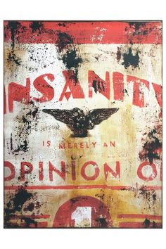 Insanity is merely an opinion --- Vintage Sign